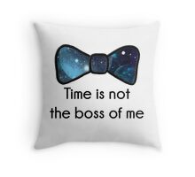 Time Is Not The Boss Of Me Throw Pillow