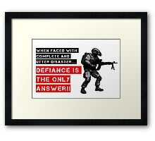 When faced with complete disaster... by #fftw Framed Print