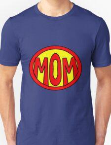 Hero, Heroine, Superhero, Super Mom T-Shirt