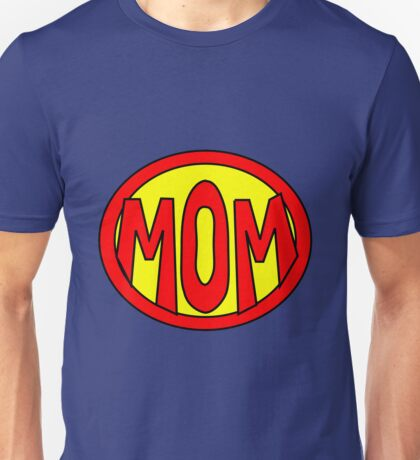 Hero, Heroine, Superhero, Super Mom Unisex T-Shirt