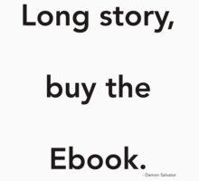 Long story - Damon 2 Kids Tee