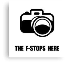 F Stop Canvas Print
