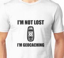 Geocaching Not Lost Unisex T-Shirt