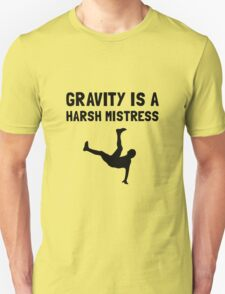 Gravity Harsh Mistress T-Shirt