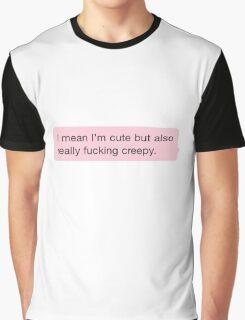 Cute but creepy Graphic T-Shirt