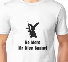 No More Nice Bunny Unisex T-Shirt