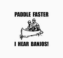 Paddle Faster Hear Banjos 2 Unisex T-Shirt