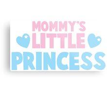 Mommy's little princess  Metal Print
