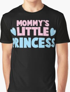 Mommy's little princess  Graphic T-Shirt