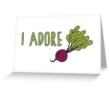I adore beets Greeting Card