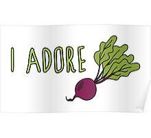I adore beets Poster