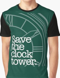 Save The Clock Tower. Graphic T-Shirt