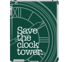 Save The Clock Tower. iPad Case/Skin