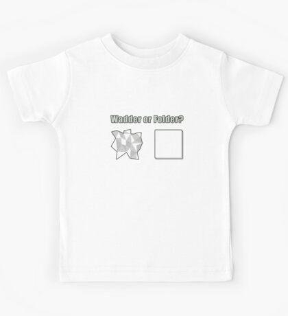 Wadder or Folder? Kids Tee