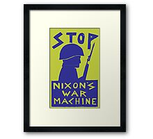 STOP NIXON'S WAR MACHINE Framed Print