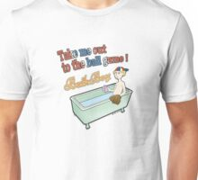 Ball Game - BathBoy Unisex T-Shirt