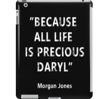 Because All Life Is Precious Daryl iPad Case/Skin