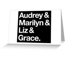 Helvetica Audrey and Marilyn and Liz and Grace. (White on Dark Background) Greeting Card