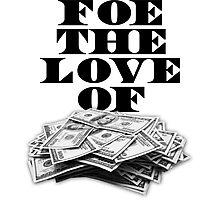 Foe The Love of Money - Black Photographic Print