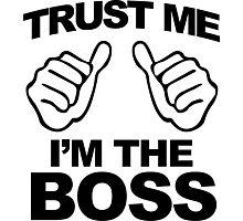 Trust Me I'm the Boss - Black Photographic Print