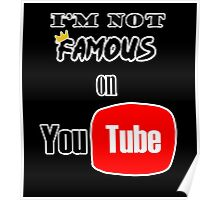 I'm not famous on YouTube Poster