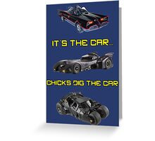 Chicks dig the car Greeting Card