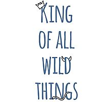 King of All Wild Things Photographic Print