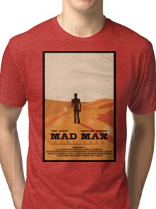FURY ROAD Tri-blend T-Shirt