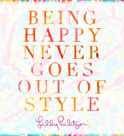Being Happy Never Goes Out Of Style Sticker