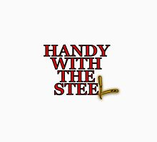 Handy With The Steel T-Shirt