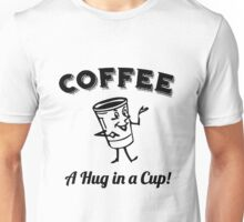 """Funny Quote """"Caffeinate A Hug in a Cup Cute"""" Unisex T-Shirt"""