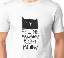"Funny Quote ""Cat Hair Feline Pawsome"" Unisex T-Shirt"
