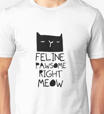 "Funny Quote ""Cat Hair Feline Pawsome"" Unisex T-Shirt"