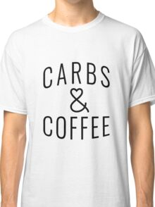 "Funny Quote ""Carbs & Coffee"" Classic T-Shirt"