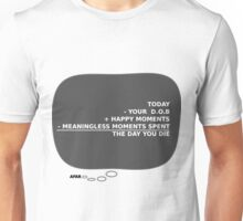 Message from afar - The day you die Unisex T-Shirt