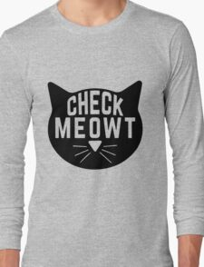 """Funny Quote """"Check Meowt"""" Long Sleeve T-Shirt"""