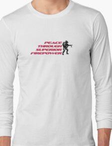 Peace through superior firepower by #fftw Long Sleeve T-Shirt