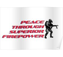 Peace through superior firepower by #fftw Poster