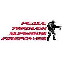 Peace through superior firepower by #fftw Photographic Print