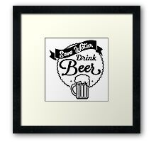 "Funny Quote ""Drinking Booze Alcohol Beer"" Framed Print"