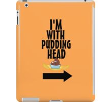 I'm With Pudding Head iPad Case/Skin