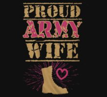 proud army wife - T-shirts & Hoodies by loverstees