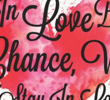 We Fall In Love By Chance, We Stay In Love By Choice - Valentines Day Special Quotes Sticker