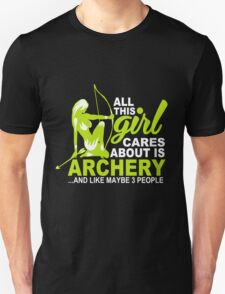 all this girl cares about is archery and like maybe 3 people T-Shirt