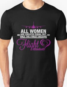 all women are created equal but only the finest become flight attendants T-Shirt