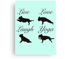 Live Love Laugh Yoga, French Bulldogs Canvas Print