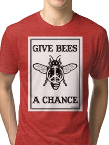 Give Bees A Chance Tri-blend T-Shirt