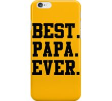 Best Papa Ever (Black) iPhone Case/Skin