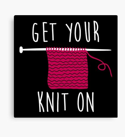 Get your knit on Canvas Print