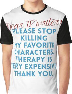 Dear TV Writers Graphic T-Shirt